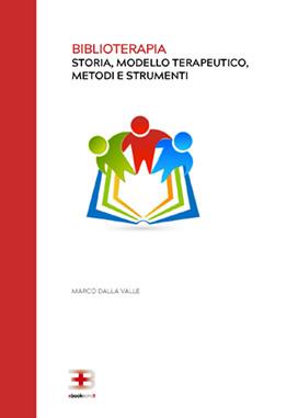 Corso ecm fad: Biblioterapia: storia, modello terapeutico, metodi e strumenti