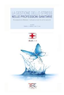La gestione dello stress nelle professioni sanitarie: riconoscere ed affrontare i rischi psicosociali in ambito sanitario