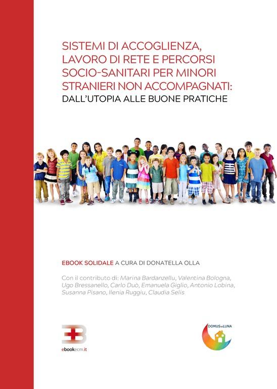 Sistemi di accoglienza, lavoro di rete e percorsi socio-sanitari per minori stranieri non accompagnati: dall'utopia alle buone pratiche