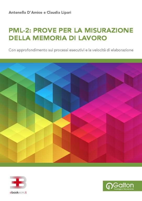 PML-2: manuale per la misurazione della memoria di lavoro - Con approfondimento sui processi esecutivi e la velocità di elaborazione