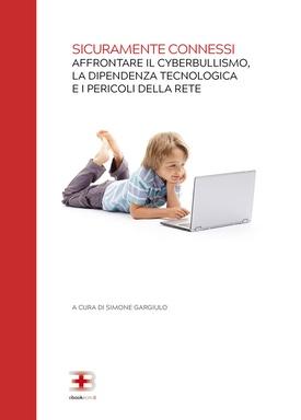 Sicuramente Connessi: affrontare il cyberbullismo, la dipendenza tecnologica e i pericoli della rete
