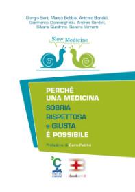 Slow Medicine: perché una medicina sobria, rispettosa e giusta è possibile corsi fad ecm online