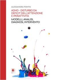 ADHD - Disturbo dell'attenzione e iperattività: modelli, analisi, diagnosi e intervento