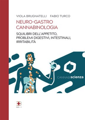 Neuro-gastro Cannabinologia: squilibri dell'appetito, problemi digestivi e intestinali, irritabilità e insonnia