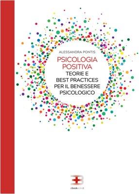 Psicologia Positiva: teorie e best practices per il benessere psicologico