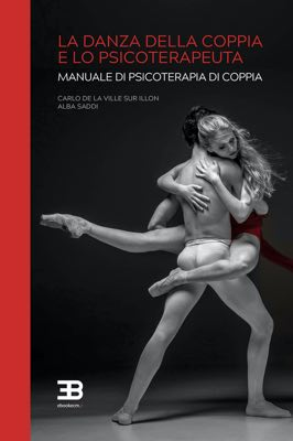 La Danza della Coppia e lo Psicoterapeuta: Manuale di psicoterapia di coppia